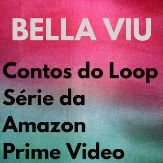 Bella Viu - 13 - Contos do Loop (Tales from the loop) - Série - Amazon Prime Video
