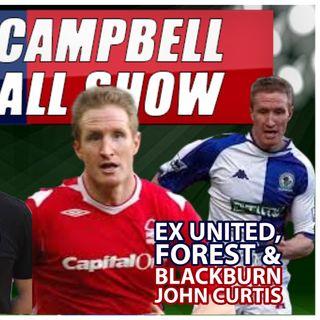 John Curtis |  ft EX Man Utd, Forest & Blackburn Rovers defender | AC Footy Show #100