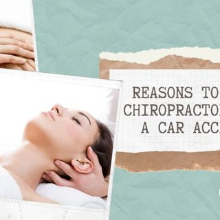 Reasons to See a Chiropractor After a Car Accident
