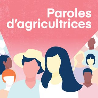 Paroles d'agricultrices