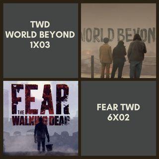 TWD World Beyond 1x03 / Fear TWD 6x01