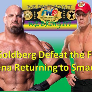 Cena to Smackdown / Goldberg Defeating The Fiend?