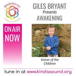 Voices of the Children (Awakening Ep. 28 with Giles Bryant & His Children)