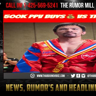 ☎️Manny Pacquiao Proves A-Side Status🤑500K PPV Buys. Money Man in Division❓