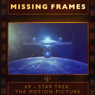 Episode 69 - Star Trek: The Motion Picture