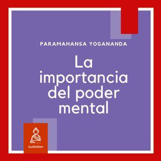 La importancia del poder mental | Paramahansa Yogananda