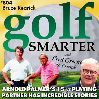 Arnold Palmer's 15+yr Playing Partner, Bruce Rearick, Shares Incredible Stories