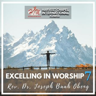 Excelling in Worship - Part 7