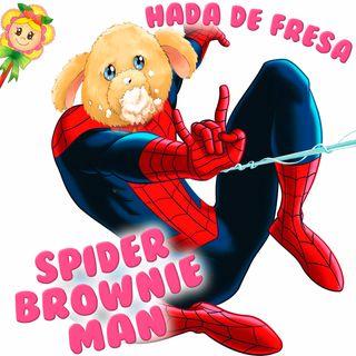 140. Spider Brownie Man. Cuento infantil de Hada de Fresa donde convertimos a Brownie en Spiderman
