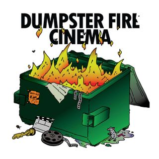 Dumpster Fire Cinema