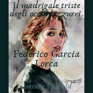 Il madrigale triste degli occhi azzurri - Federico Garcia Lorca