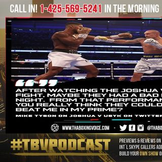 ☎️Mike Tyson Wasn't Holding Back😱On Joshua vs Usyk👀Could They Have BEAT Me In My Prime🤷🏽♂️❓