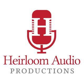Heirloom Audio Productions Podcast Episode 1