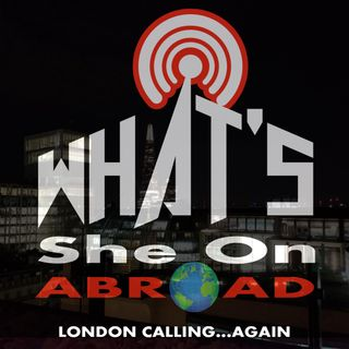 London Calling... Again - What's She On Abroad