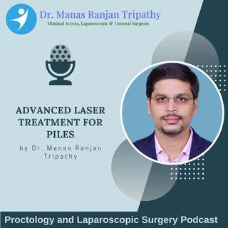 Advanced Laser Treatment for Piles in Bangalore, HSR Layout, Koramangala | Dr. Manas Tripathy