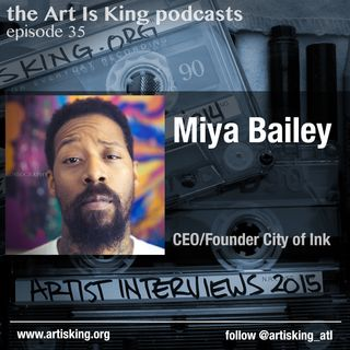 Art Is King podcast 035 - Miya Bailey