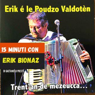 """1) I """"trent'an de mezeucca"""" di Erik BIONAZ"""