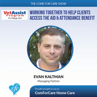 "2/1/17: Evan Kaltman from Veterans Home Care Discusses VA ""Aid & Attendance"" Benefits on The Come For Care Show with Nicol Rupolo"