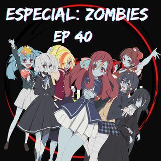 Ep 41: Especial: Zombies