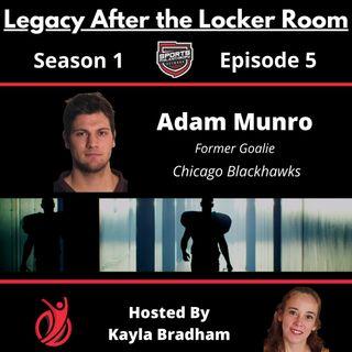 S1:EP5--Adam Munro, Former Goalie for the Chicago Blackhawks