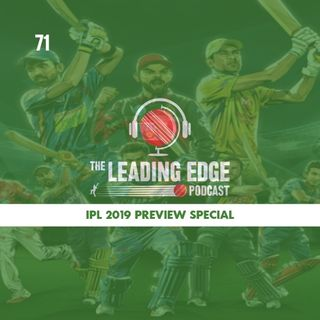 IPL 2019 PREVIEW SPECIAL   Leading Edge Cricket Podcast Ep71