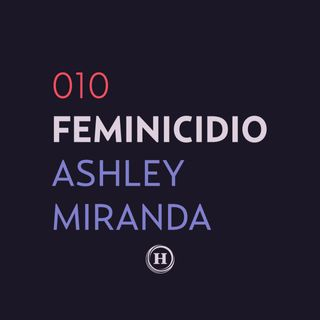 Feminicidio de Ashley Miranda