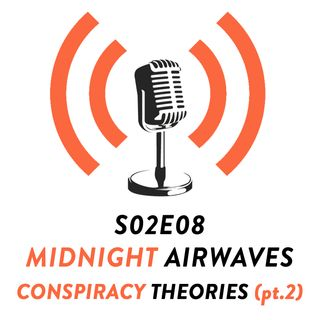 S02E08 - Conspiracy Theories (pt. 2)