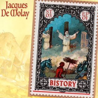 Bistory S03E01 Jacques de Molay