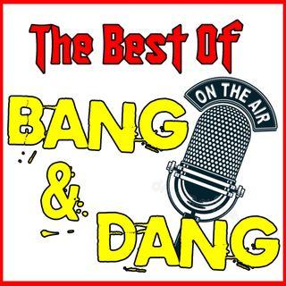 Best Of Bang & Dang: Episode 160: Debate 8