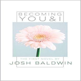 Author Joshua Baldwin discusses his debut book: Becoming You and I