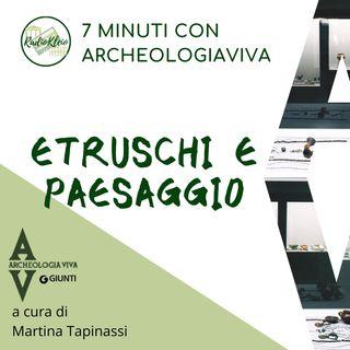 7 minuti su Etruschi e paesaggio