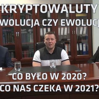 01.01.2021 | Kryptowaluty: rewolucja czy ewolucja? Co było w 2020 i co nasz czeka w 2021 roku?
