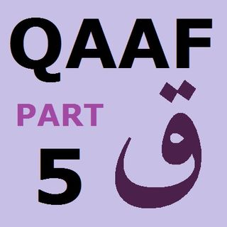 Explanation of Soorah Qaaf Part 5-A (Verses 17-18)