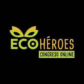 Reflexiones del congreso Ecohéroes con sus directoras | Actualidad y Empleo Ambiental #14 – 28/5/19