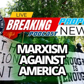 NTEB PROPHECY NEWS PODCAST: Multiple Marxist And Fascist Groups Are Fueling The Race Riots That Are Designed To Take Down America