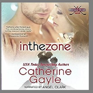 In the Zone By Catherine Gayle Narrated By Angel Clark