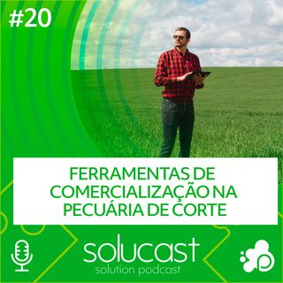 #20 - Ferramentas de comercialização na pecuária de corte