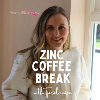 Zinc Coffee Break Episode 7
