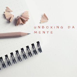 Unboxing da mente -ep 2