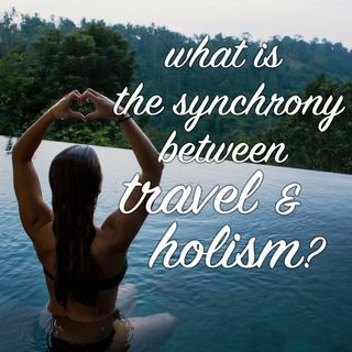 007 - An all holistic journey.... but, what does holistic mean?