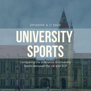 Episode 6 : University Sports.