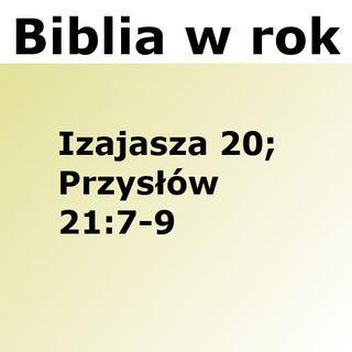 196 - Izajasza 20, Przysłów 21:7-9