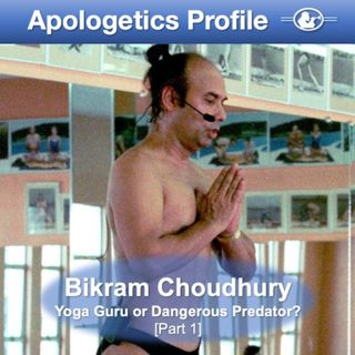 Episode 49: 49 Bikram Choudhury: Yoga Guru or Dangerous Predator? (Part 1)