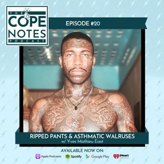 Ripped Pants & Asthmatic Walruses w/ Yves Mathieu East