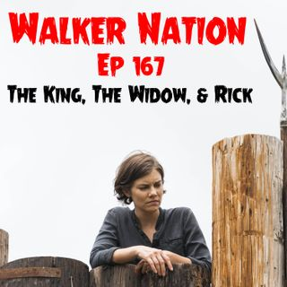 "Ep 167 ""THe King, The Widow, and Rick"" TWD 806"