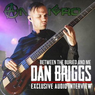 Interview with Dan Briggs of BETWEEN THE BURIED AND ME