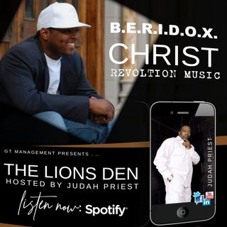 THE LIONS DEN, HOSTED BY JUDAH PRIEST (SPECIAL GUEST: B.E.R.I.D.O.X.)