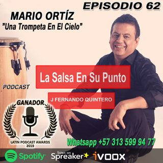 """EPISODIO 62-Mario Ortíz """"Una Trompeta en El Cielo"""""""