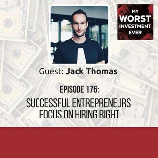Jack Thomas – Successful Entrepreneurs Focus on Hiring Right