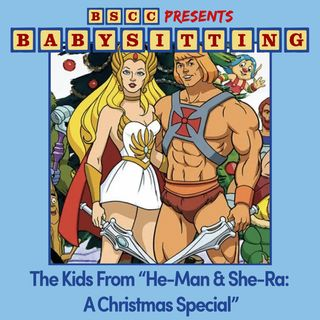 """BSCC Presents: Babysitting the Kids in """"He-Man & She-Ra: A Christmas Special"""""""